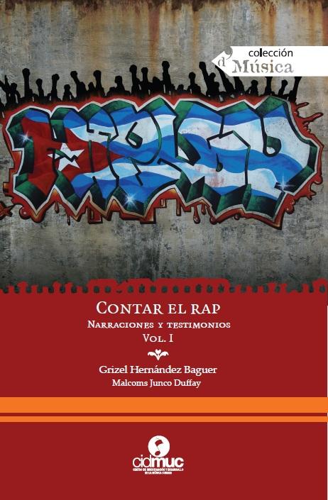 CONTAR  EL RAP: Antología de Rap y Hip Hop cubanos.